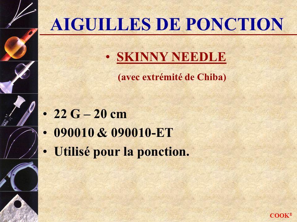 COOK ® AIGUILLES DE PONCTION SKINNY NEEDLE (avec extrémité de Chiba) 22 G – 20 cm 090010 & 090010-ET Utilisé pour la ponction.