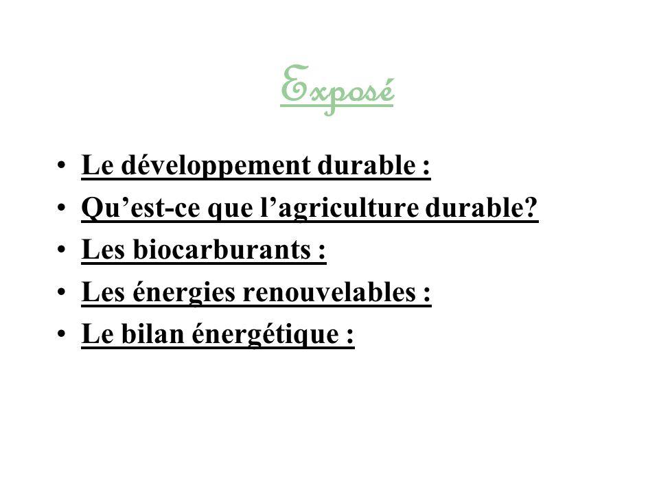 Exposé Le développement durable : Quest-ce que lagriculture durable.