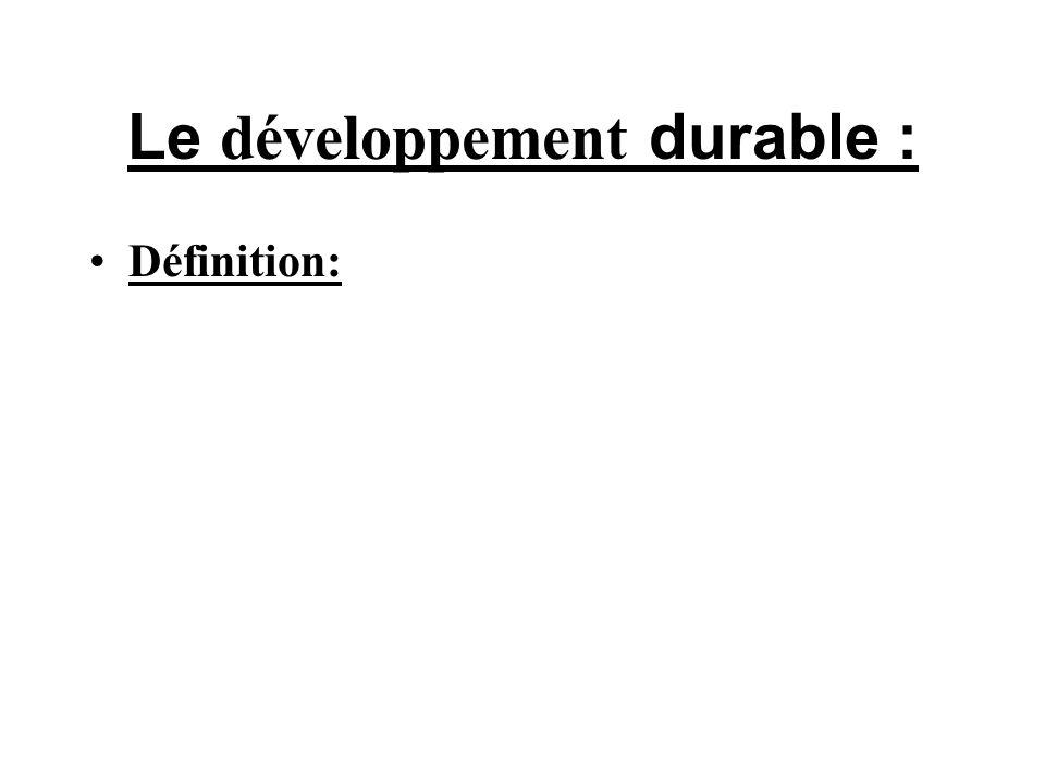 Le développement durable : Définition: