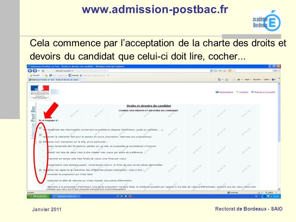 Rectorat de Bordeaux - SAIO Janvier 2011 www.admission-postbac.fr Cela commence par lacceptation de la charte des droits et devoirs du candidat que celui-ci doit lire, cocher...