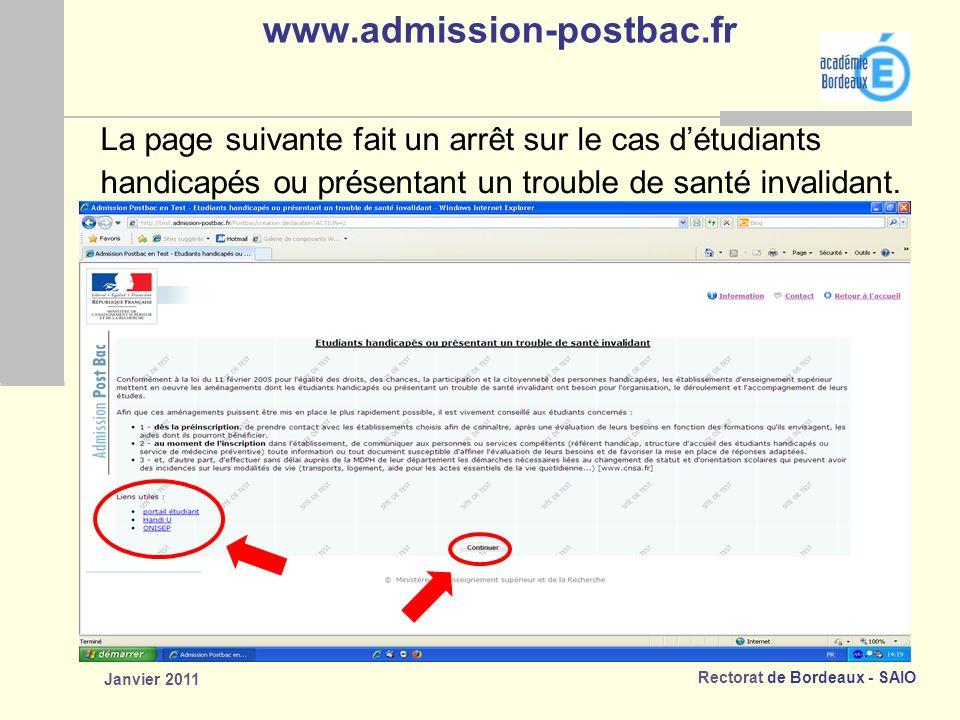 Rectorat de Bordeaux - SAIO Janvier 2011 www.admission-postbac.fr La page suivante fait un arrêt sur le cas détudiants handicapés ou présentant un trouble de santé invalidant.