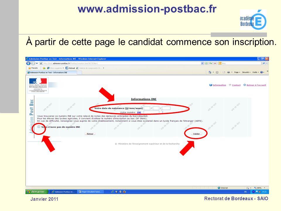 Rectorat de Bordeaux - SAIO Janvier 2011 www.admission-postbac.fr À partir de cette page le candidat commence son inscription.
