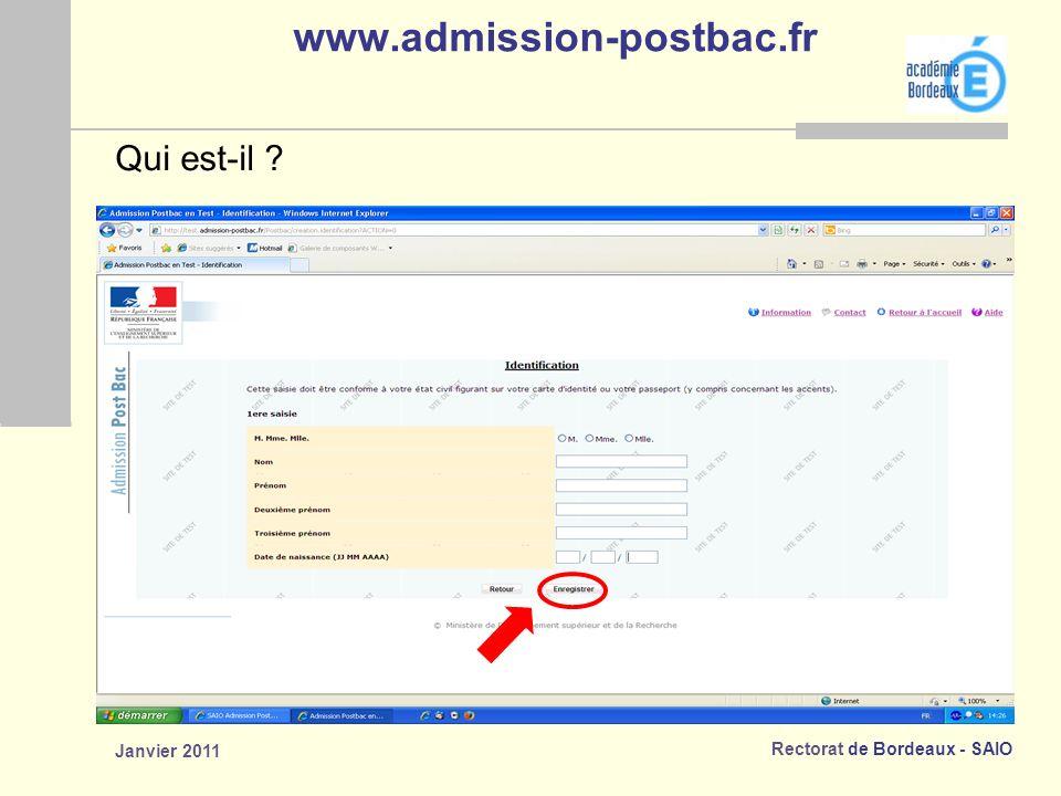 Rectorat de Bordeaux - SAIO Janvier 2011 www.admission-postbac.fr Qui est-il ?
