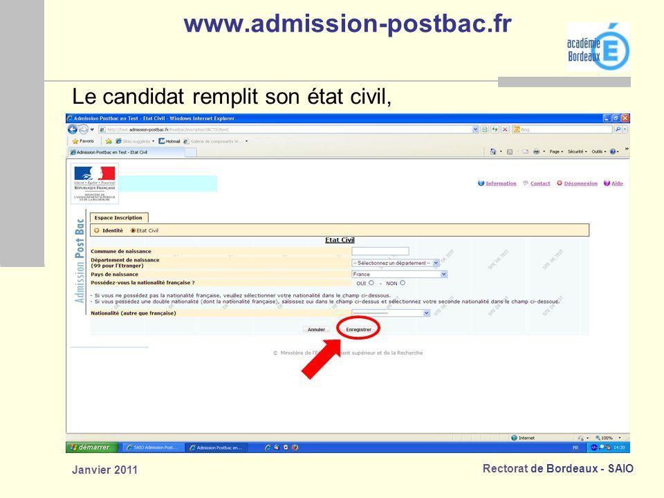 Rectorat de Bordeaux - SAIO Janvier 2011 www.admission-postbac.fr Le candidat remplit son état civil,