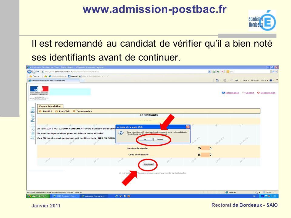 Rectorat de Bordeaux - SAIO Janvier 2011 www.admission-postbac.fr Il est redemandé au candidat de vérifier quil a bien noté ses identifiants avant de continuer.