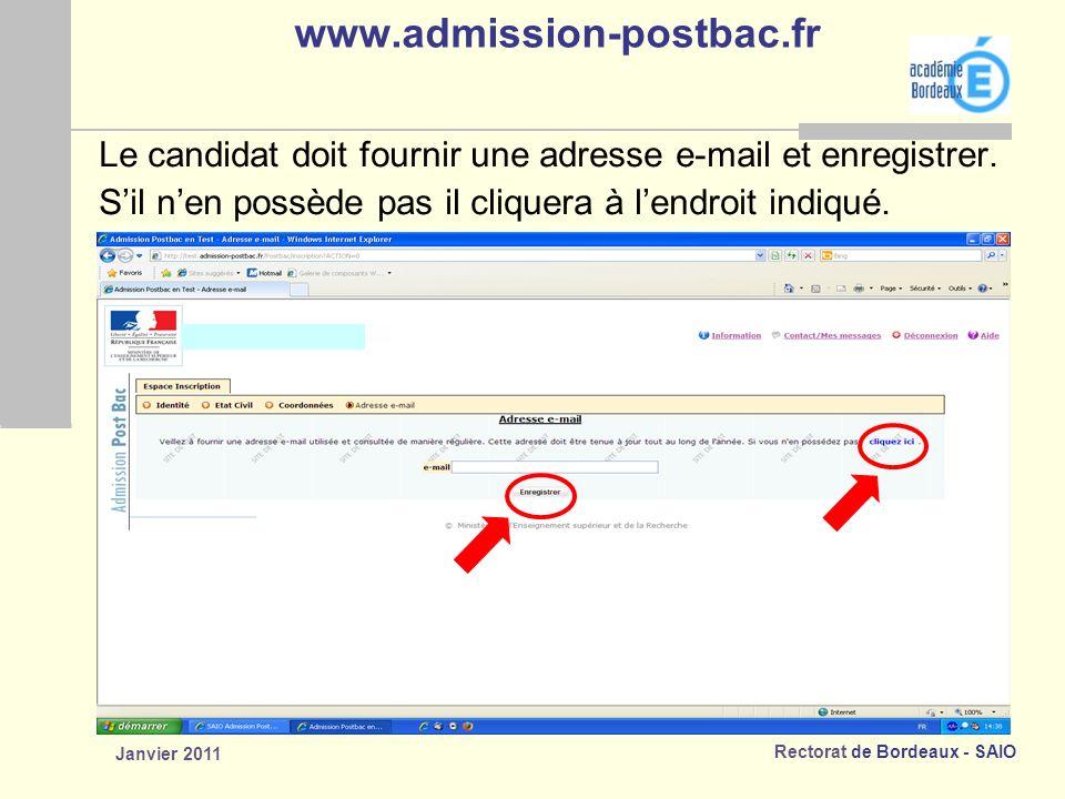 Rectorat de Bordeaux - SAIO Janvier 2011 www.admission-postbac.fr Le candidat doit fournir une adresse e-mail et enregistrer.