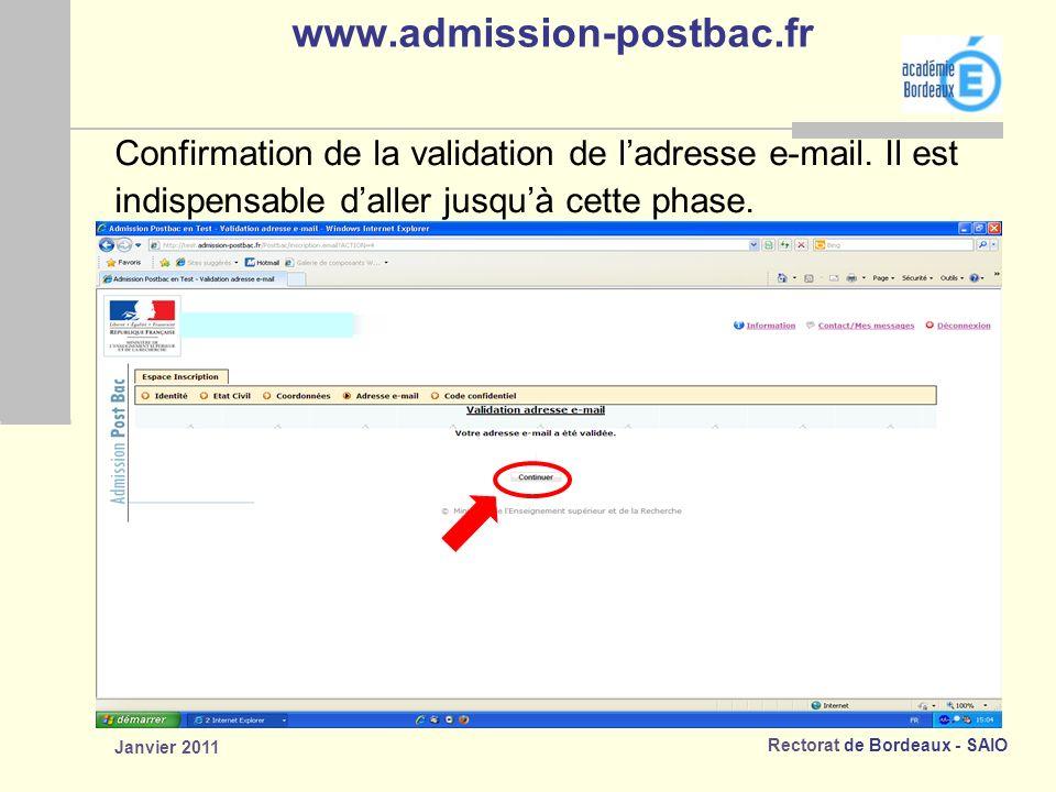 Rectorat de Bordeaux - SAIO Janvier 2011 www.admission-postbac.fr Confirmation de la validation de ladresse e-mail.