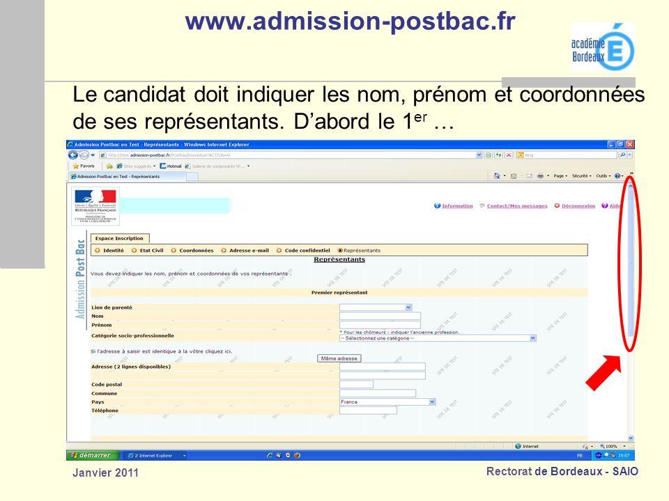 Rectorat de Bordeaux - SAIO Janvier 2011 www.admission-postbac.fr Le candidat doit indiquer les nom, prénom et coordonnées de ses représentants.