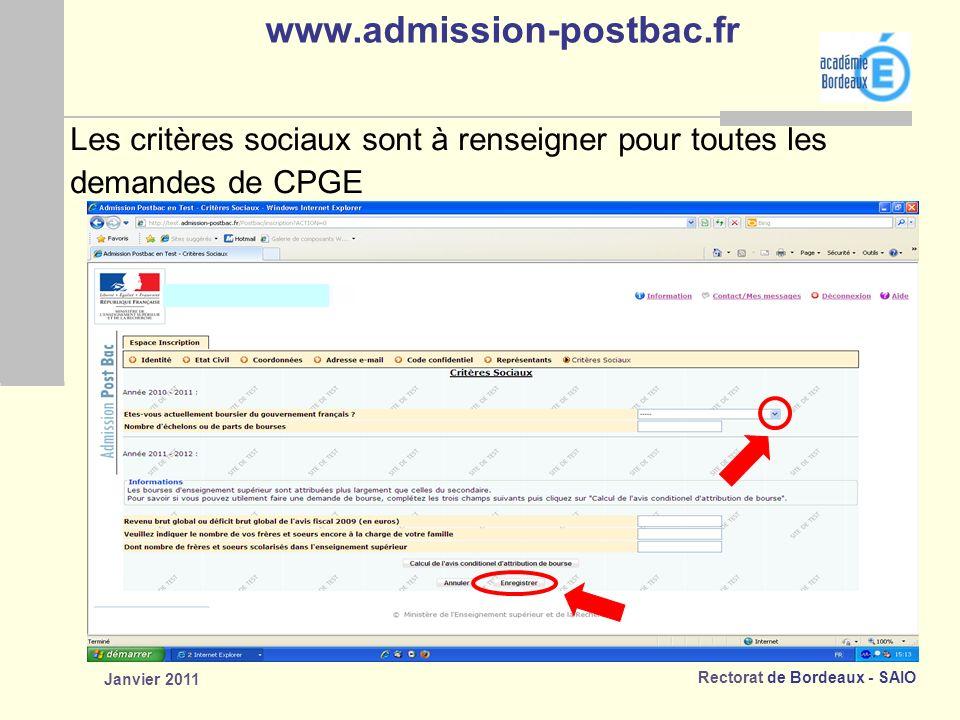 Rectorat de Bordeaux - SAIO Janvier 2011 www.admission-postbac.fr Les critères sociaux sont à renseigner pour toutes les demandes de CPGE