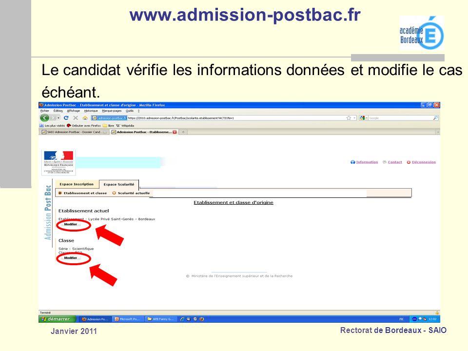 Rectorat de Bordeaux - SAIO Janvier 2011 www.admission-postbac.fr Le candidat vérifie les informations données et modifie le cas échéant.