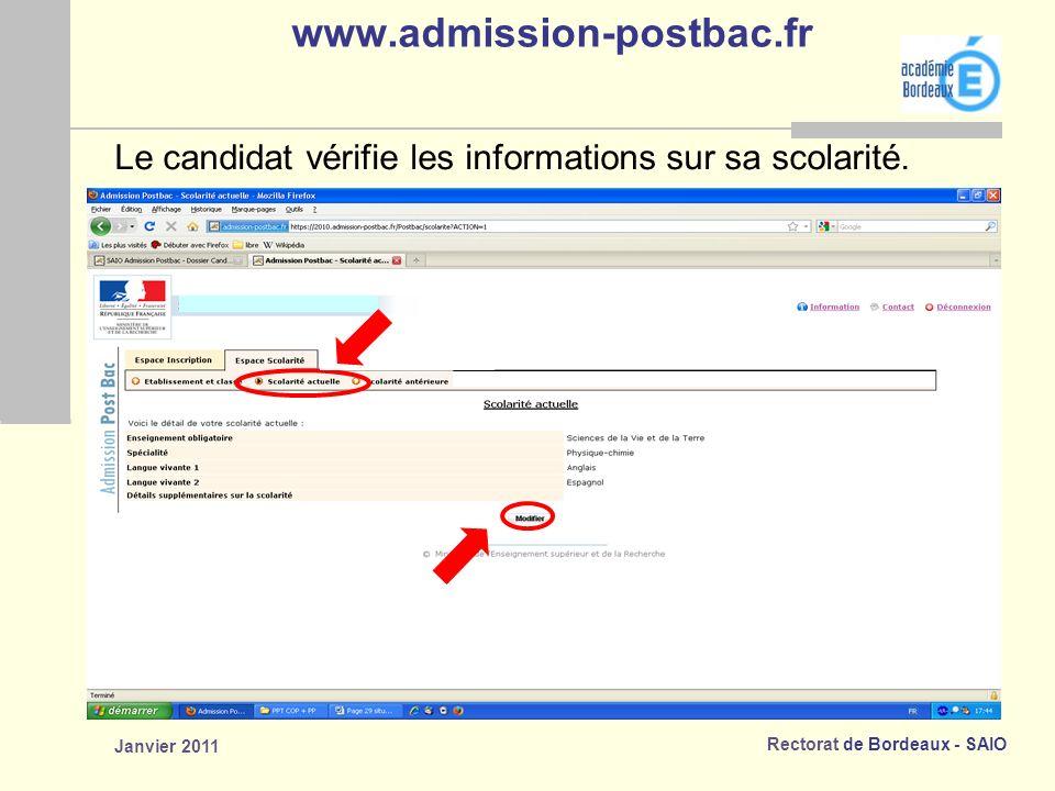 Rectorat de Bordeaux - SAIO Janvier 2011 www.admission-postbac.fr Le candidat vérifie les informations sur sa scolarité.