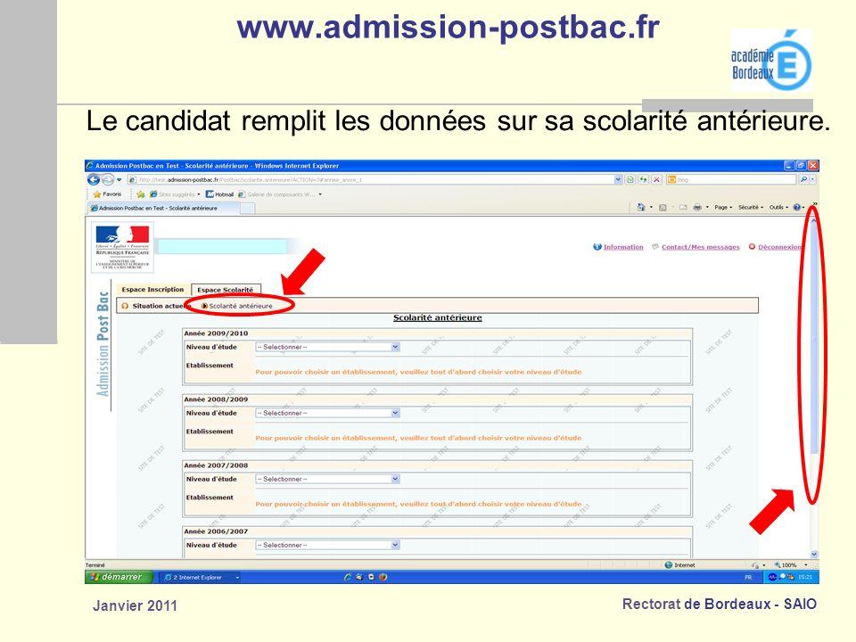 Rectorat de Bordeaux - SAIO Janvier 2011 www.admission-postbac.fr Le candidat remplit les données sur sa scolarité antérieure.