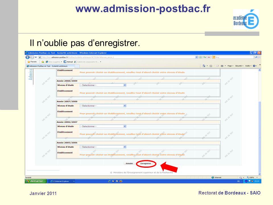 Rectorat de Bordeaux - SAIO Janvier 2011 www.admission-postbac.fr Il noublie pas denregistrer.