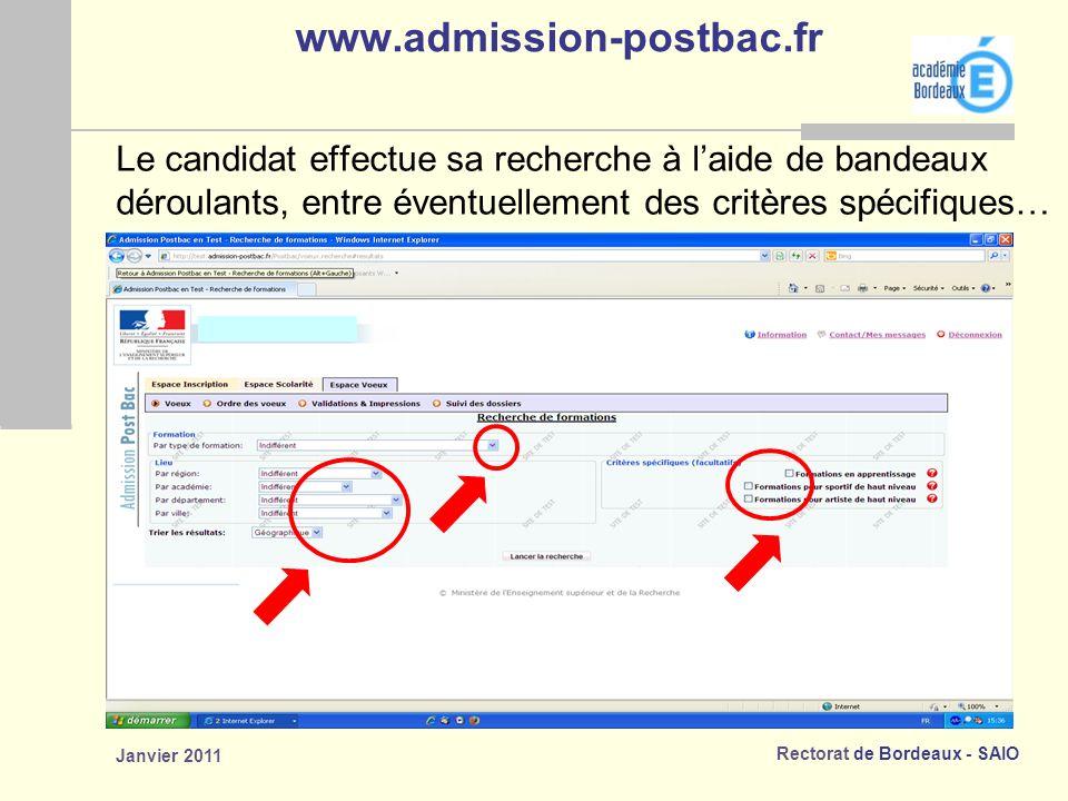 Rectorat de Bordeaux - SAIO Janvier 2011 www.admission-postbac.fr Le candidat effectue sa recherche à laide de bandeaux déroulants, entre éventuellement des critères spécifiques…