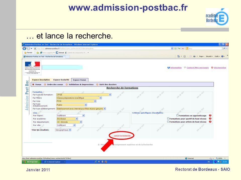 Rectorat de Bordeaux - SAIO Janvier 2011 www.admission-postbac.fr … et lance la recherche.