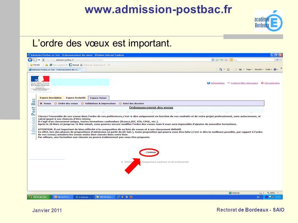Rectorat de Bordeaux - SAIO Janvier 2011 www.admission-postbac.fr Lordre des vœux est important.