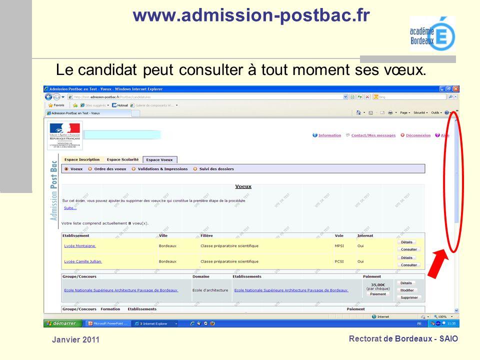 Rectorat de Bordeaux - SAIO Janvier 2011 www.admission-postbac.fr Le candidat peut consulter à tout moment ses vœux.