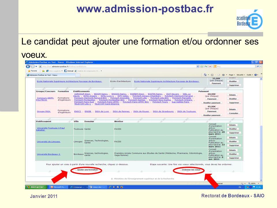Rectorat de Bordeaux - SAIO Janvier 2011 www.admission-postbac.fr Le candidat peut ajouter une formation et/ou ordonner ses voeux.