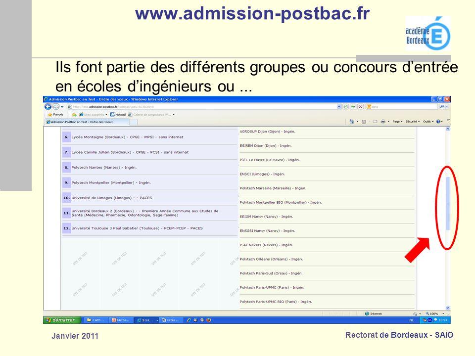 Rectorat de Bordeaux - SAIO Janvier 2011 www.admission-postbac.fr Ils font partie des différents groupes ou concours dentrée en écoles dingénieurs ou...