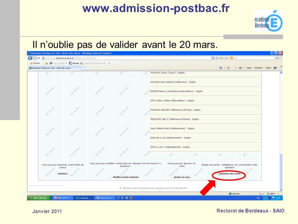 Rectorat de Bordeaux - SAIO Janvier 2011 www.admission-postbac.fr Il noublie pas de valider avant le 20 mars.