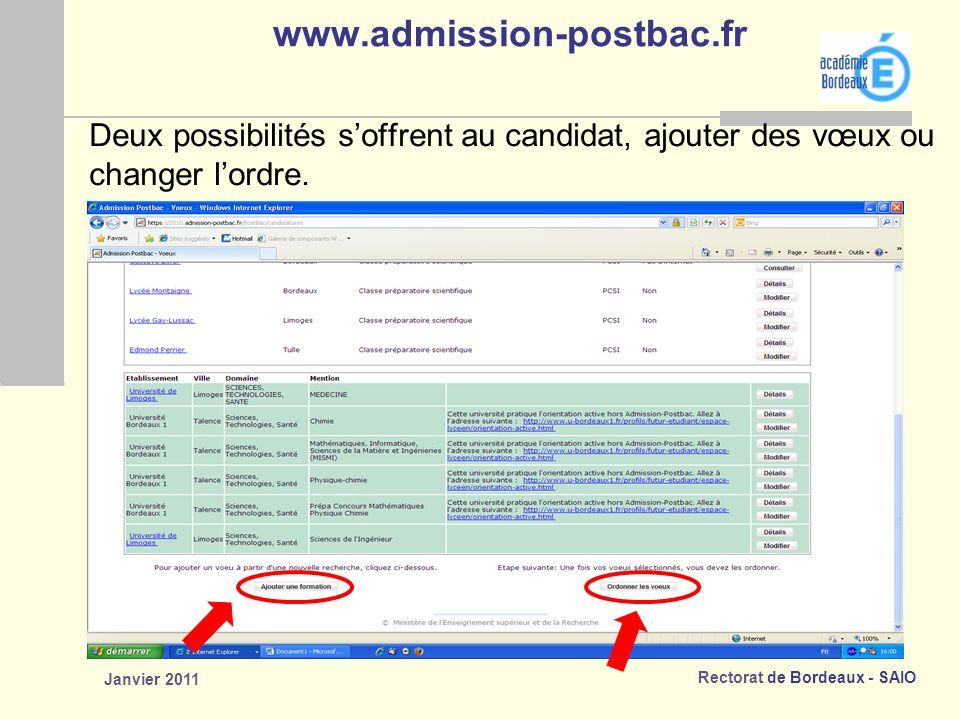 Rectorat de Bordeaux - SAIO Janvier 2011 www.admission-postbac.fr Deux possibilités soffrent au candidat, ajouter des vœux ou changer lordre.