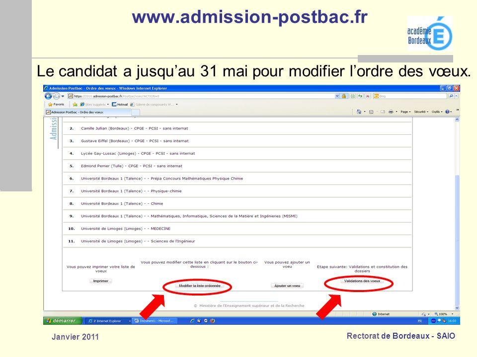 Rectorat de Bordeaux - SAIO Janvier 2011 www.admission-postbac.fr Le candidat a jusquau 31 mai pour modifier lordre des vœux.