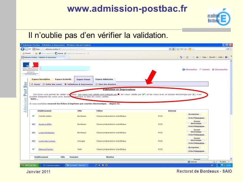 Rectorat de Bordeaux - SAIO Janvier 2011 www.admission-postbac.fr Il noublie pas den vérifier la validation.