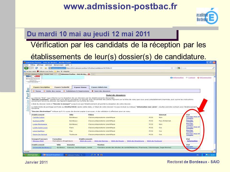 Rectorat de Bordeaux - SAIO Janvier 2011 www.admission-postbac.fr Vérification par les candidats de la réception par les établissements de leur(s) dossier(s) de candidature.