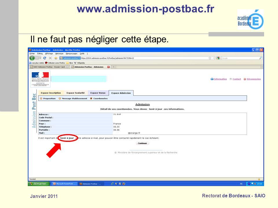 Rectorat de Bordeaux - SAIO Janvier 2011 www.admission-postbac.fr Il ne faut pas négliger cette étape.