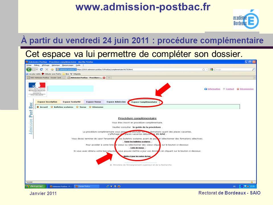 Rectorat de Bordeaux - SAIO Janvier 2011 www.admission-postbac.fr Cet espace va lui permettre de compléter son dossier.