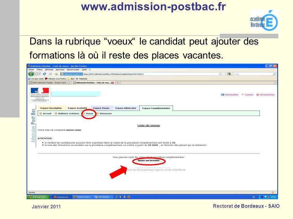 Rectorat de Bordeaux - SAIO Janvier 2011 www.admission-postbac.fr Dans la rubrique voeux le candidat peut ajouter des formations là où il reste des places vacantes.