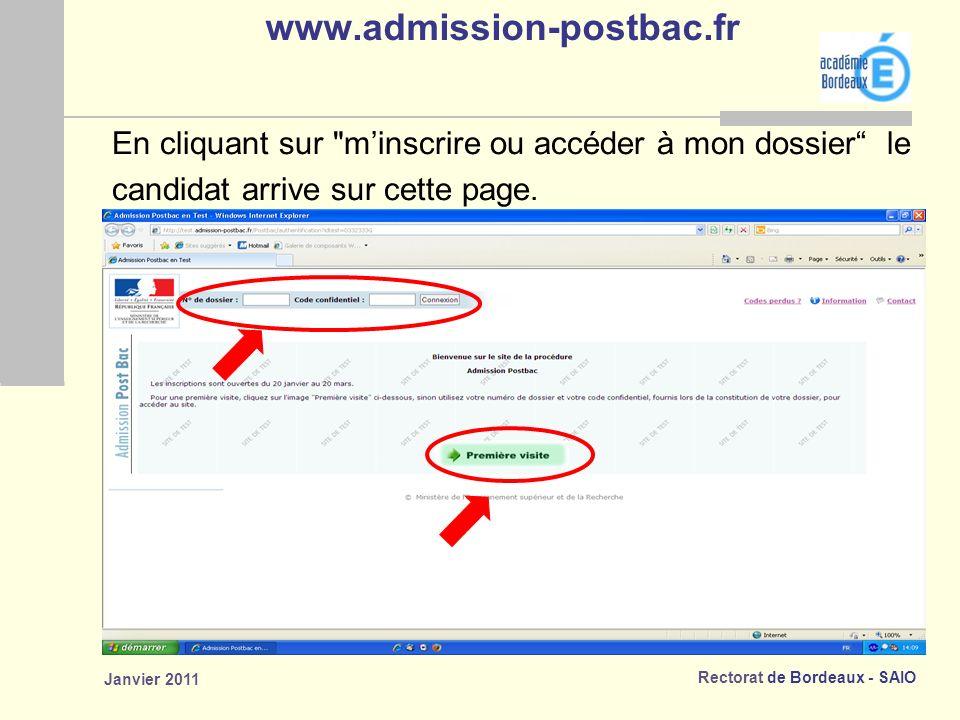 Rectorat de Bordeaux - SAIO Janvier 2011 www.admission-postbac.fr En cliquant sur minscrire ou accéder à mon dossier le candidat arrive sur cette page.