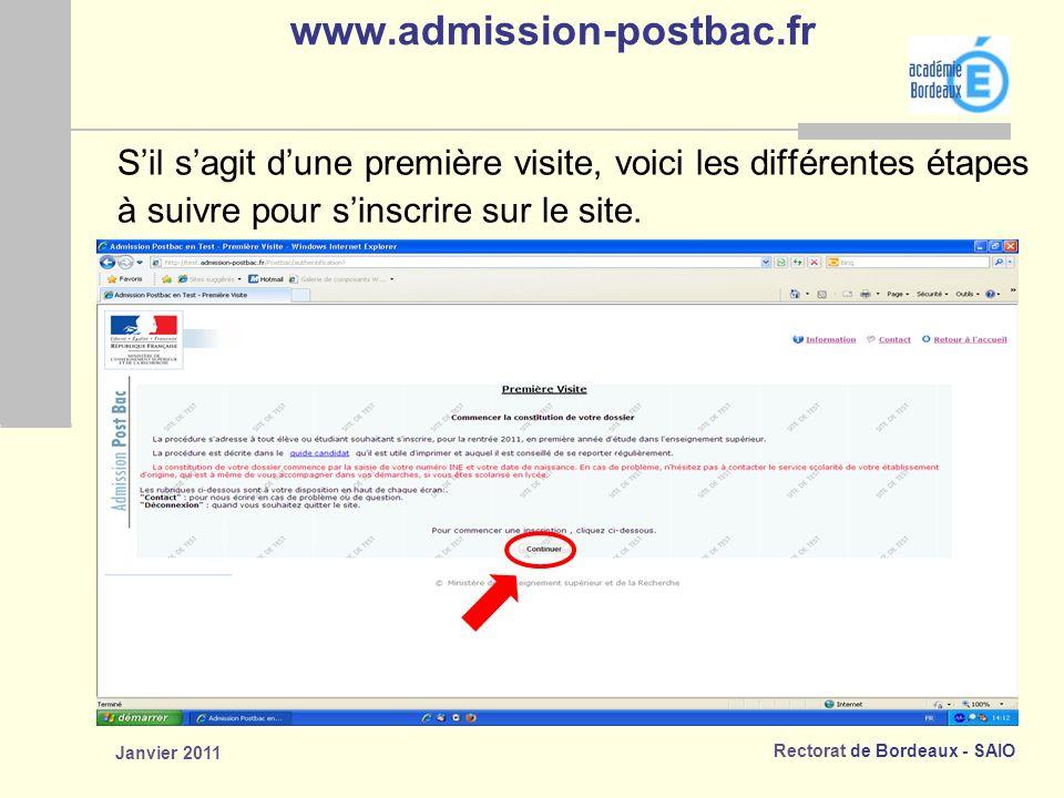 Rectorat de Bordeaux - SAIO Janvier 2011 www.admission-postbac.fr Sil sagit dune première visite, voici les différentes étapes à suivre pour sinscrire sur le site.