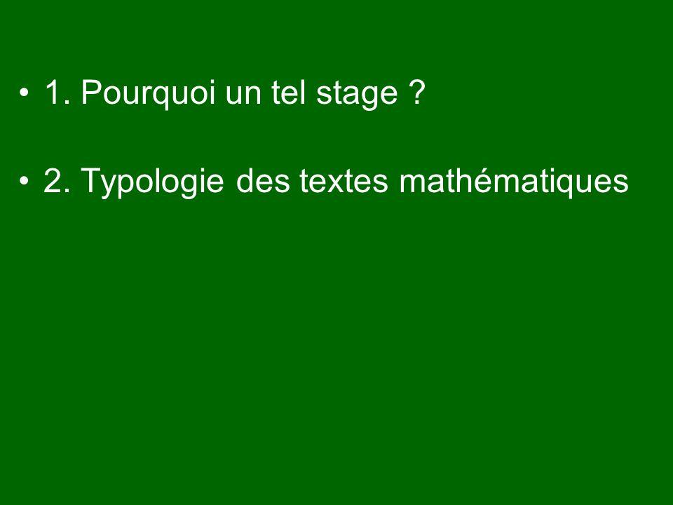 1. Pourquoi un tel stage ? 2. Typologie des textes mathématiques 3. Spécificité des mathématiques