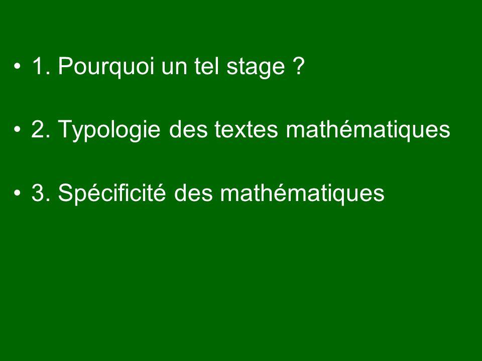 1.Pourquoi un tel stage . 2. Typologie des textes mathématiques 3.