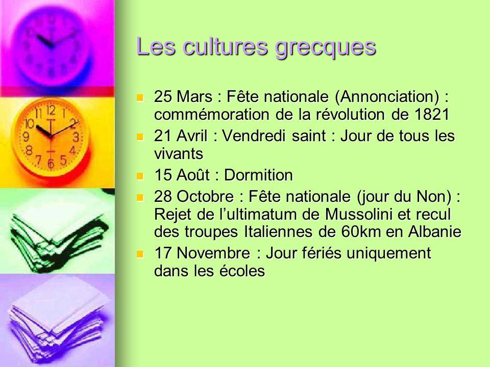Les cultures grecques 25 Mars : Fête nationale (Annonciation) : commémoration de la révolution de 1821 25 Mars : Fête nationale (Annonciation) : commé