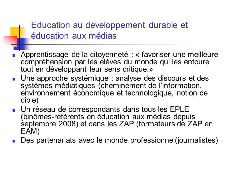 Education au développement durable et éducation aux médias Apprentissage de la citoyenneté : « favoriser une meilleure compréhension par les élèves du