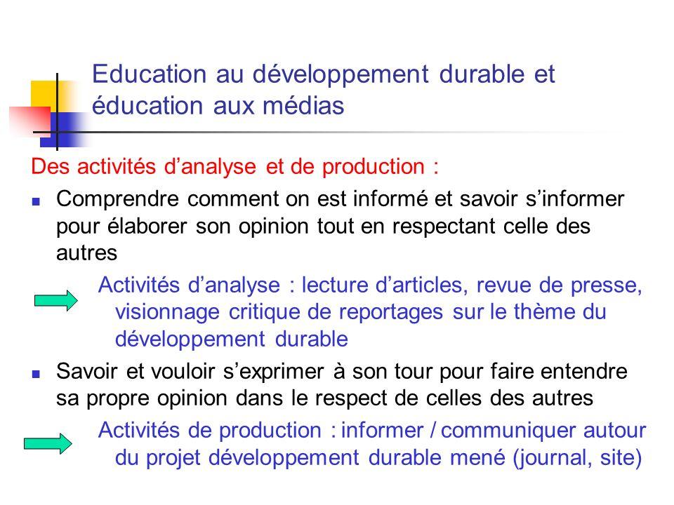 Education au développement durable et éducation aux médias Des activités danalyse et de production : Comprendre comment on est informé et savoir sinfo