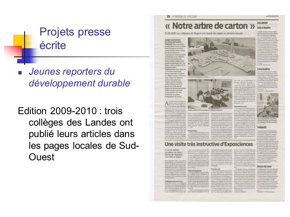 Projets presse écrite Jeunes reporters du développement durable Edition 2009-2010 : trois collèges des Landes ont publié leurs articles dans les pages locales de Sud- Ouest