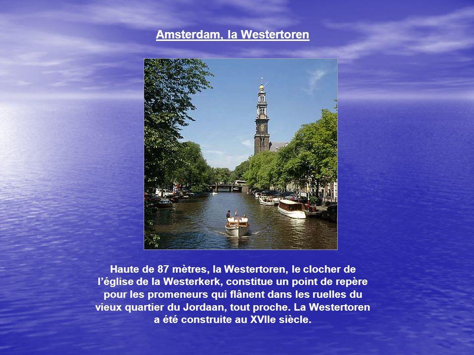 Amsterdam, la Westertoren Haute de 87 mètres, la Westertoren, le clocher de léglise de la Westerkerk, constitue un point de repère pour les promeneurs