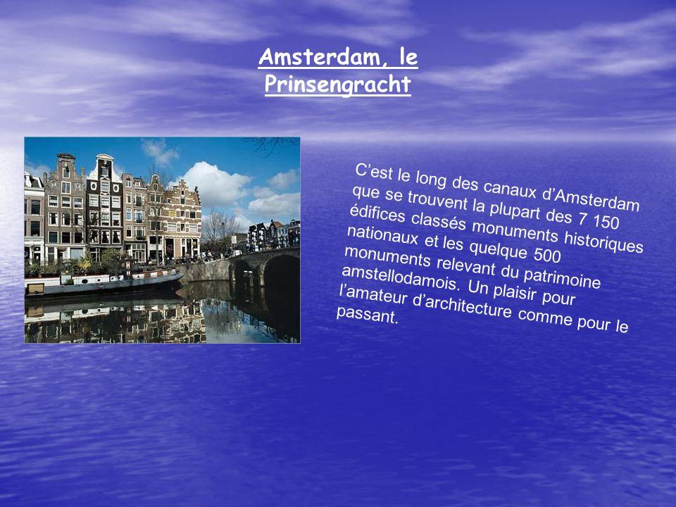 Amsterdam, le Prinsengracht Cest le long des canaux dAmsterdam que se trouvent la plupart des 7 150 édifices classés monuments historiques nationaux e