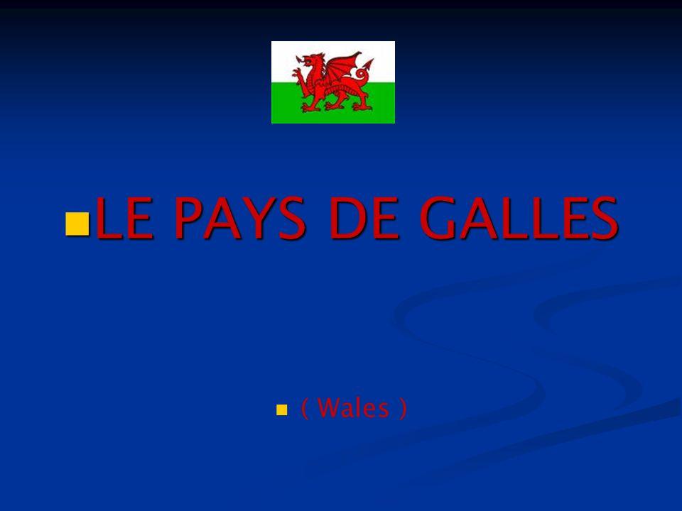 LE PAYS DE GALLES LE PAYS DE GALLES ( Wales )