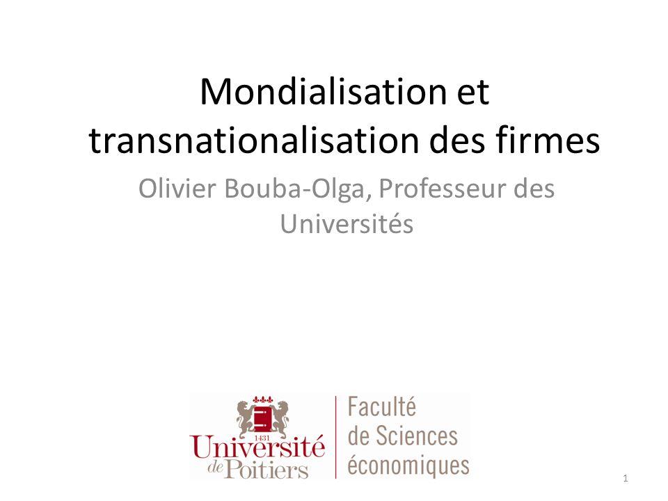 Mondialisation et transnationalisation des firmes Olivier Bouba-Olga, Professeur des Universités 1