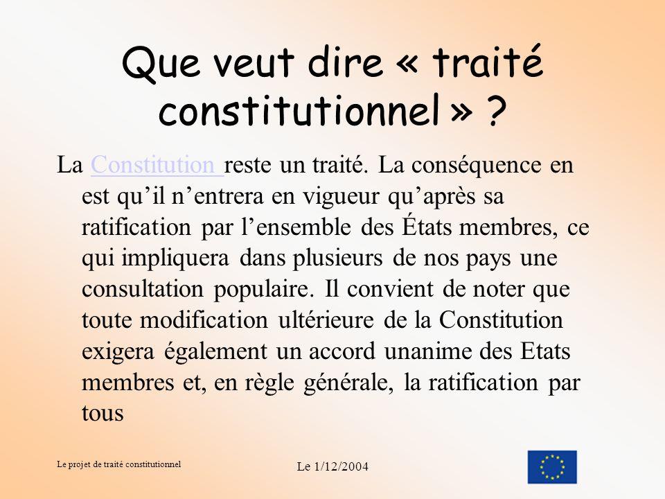 Le projet de traité constitutionnel Le 1/12/2004 Le traité constitutionnel Partie 1 - Les institutions européennes 60 articles Partie 2 – La charte de