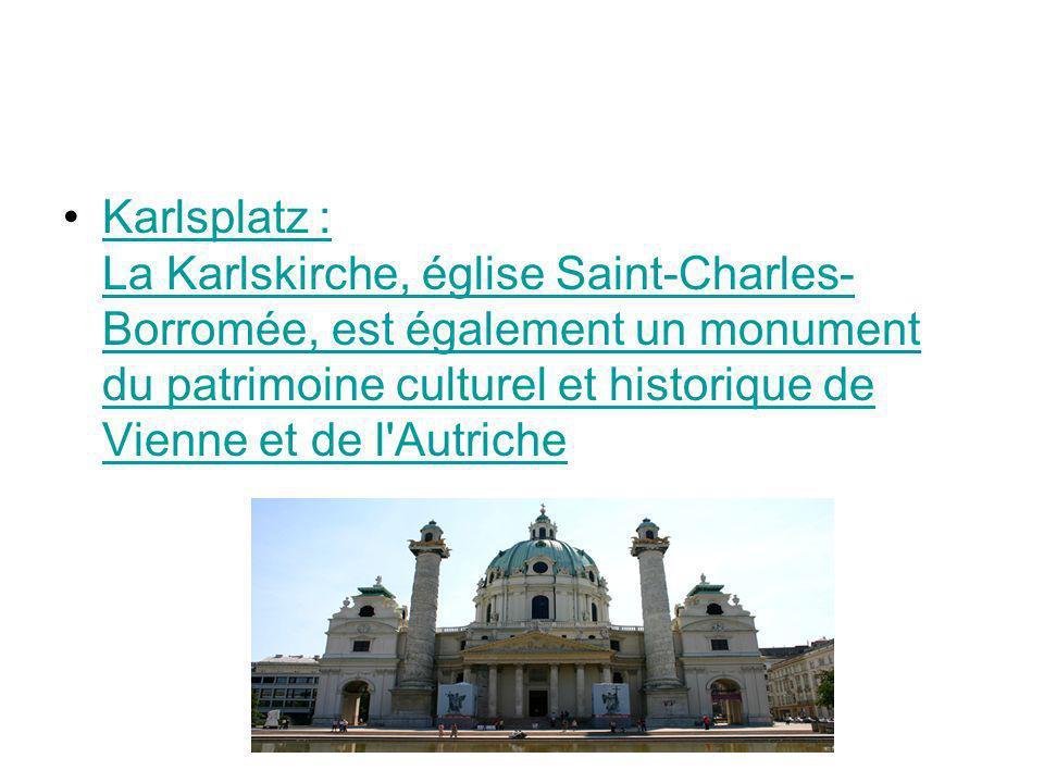 Karlsplatz : La Karlskirche, église Saint-Charles- Borromée, est également un monument du patrimoine culturel et historique de Vienne et de l'Autriche