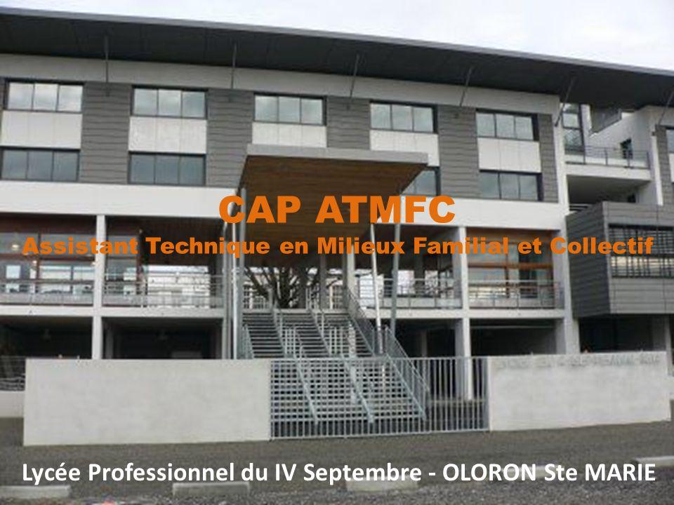 Lycée Professionnel du IV Septembre - OLORON Ste MARIE CAP ATMFC Assistant Technique en Milieux Familial et Collectif
