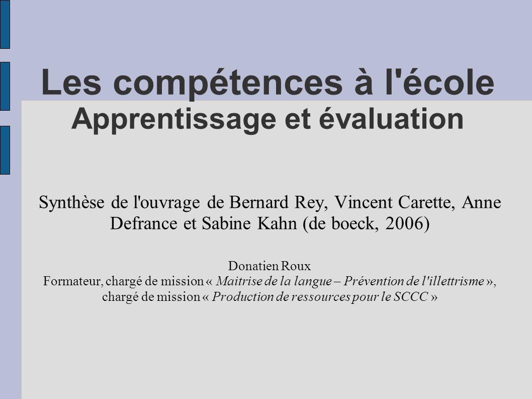 Les compétences à l'école Apprentissage et évaluation Synthèse de l'ouvrage de Bernard Rey, Vincent Carette, Anne Defrance et Sabine Kahn (de boeck, 2
