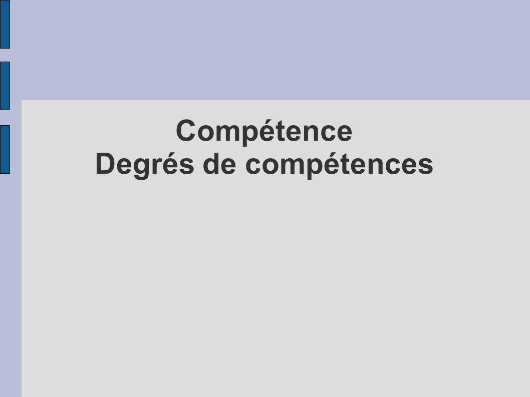 Compétence Degrés de compétences