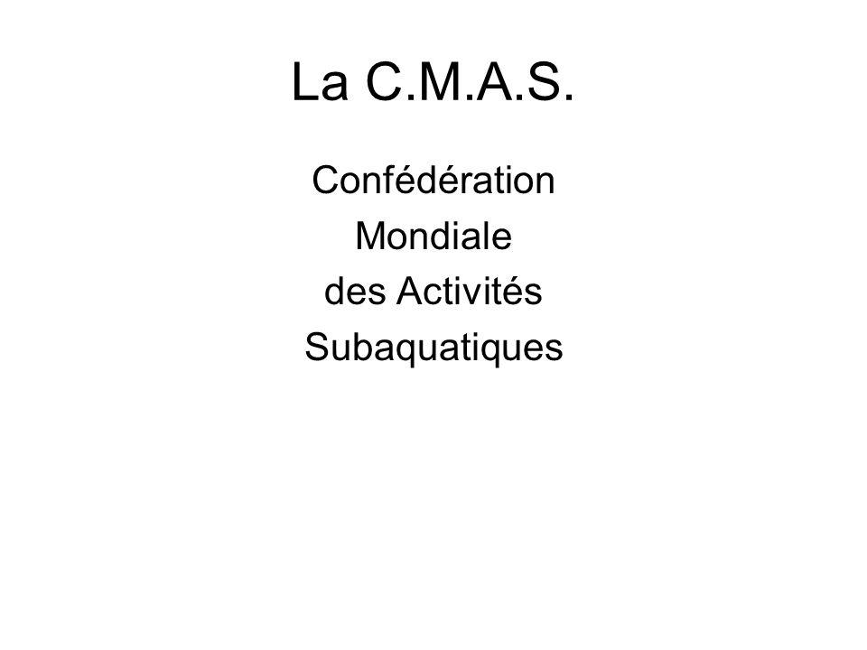 La C.M.A.S. Confédération Mondiale des Activités Subaquatiques