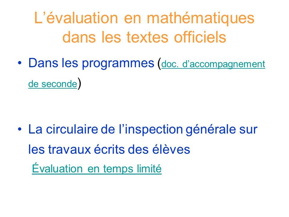 Lévaluation en mathématiques dans les textes officiels Dans les programmes ( doc. daccompagnement de seconde ) doc. daccompagnement de seconde La circ